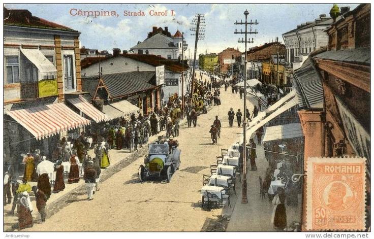 Campina - str Carol I - pe la 1920