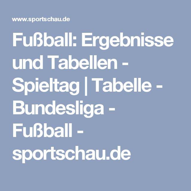 Fußball: Ergebnisse und Tabellen - Spieltag | Tabelle - Bundesliga - Fußball - sportschau.de