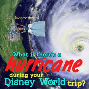 Hurricanes @ Disney World - How to prepare when traveling during hurricane season