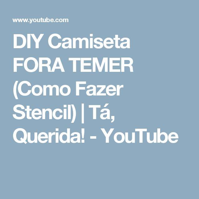 DIY Camiseta FORA TEMER (Como Fazer Stencil) | Tá, Querida! - YouTube