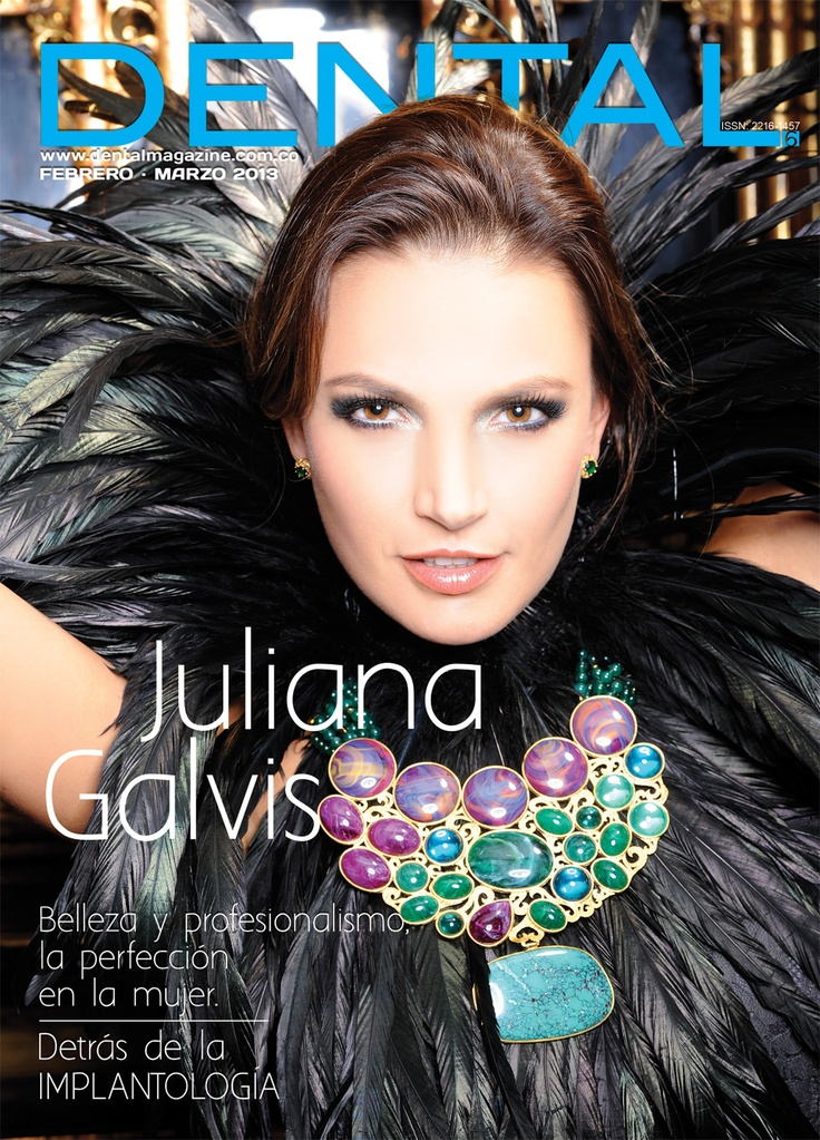 Ed. 16 Dental magazine - Juliana Galvis - Febrero Marzo 2013