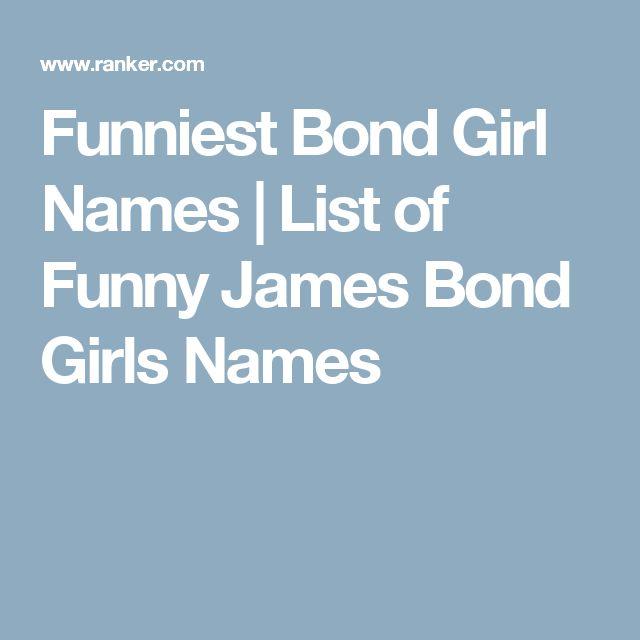 Funniest Bond Girl Names | List of Funny James Bond Girls Names