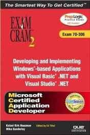 MCAD Developing and Implementing Windows-based Applications with Microsoft Visual Basic .NET and Microsoft Visual Studio .NET Exam Cram 2 (Exam Cram 70-306) Paperback ? Import 17 Apr 2003