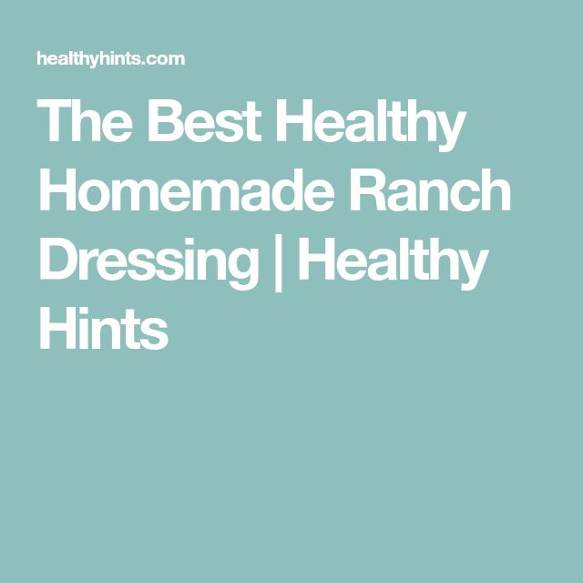 The Best Healthy Homemade Ranch Dressing | Healthy Hints