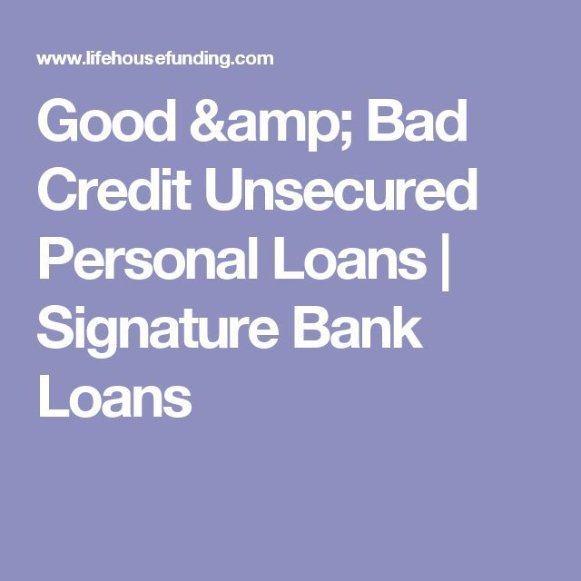 Good & Bad Credit Unsecured Personal Loans | Signature Bank Loans