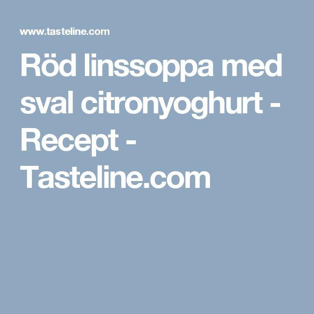 Röd linssoppa med sval citronyoghurt - Recept - Tasteline.com