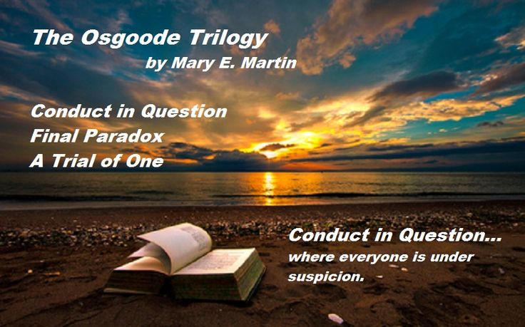 CONDUCT IN QUESTION.  Where murder, fraud and deceit darken the corridors of power and courts, and where love and forgiveness are, at last, found and redeemed. More? http://maryemartintrilogies.com/the-osgoode-trilogy/