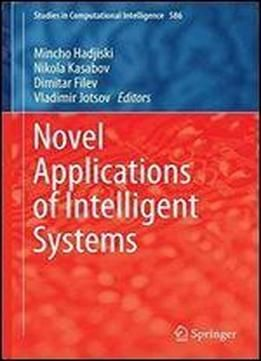 Novel Applications Of Intelligent Systems (studies In Computational Intelligence) free ebook