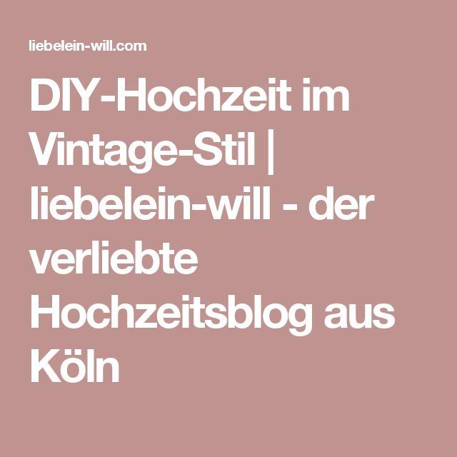 DIY-Hochzeit im Vintage-Stil | liebelein-will - der verliebte Hochzeitsblog aus Köln