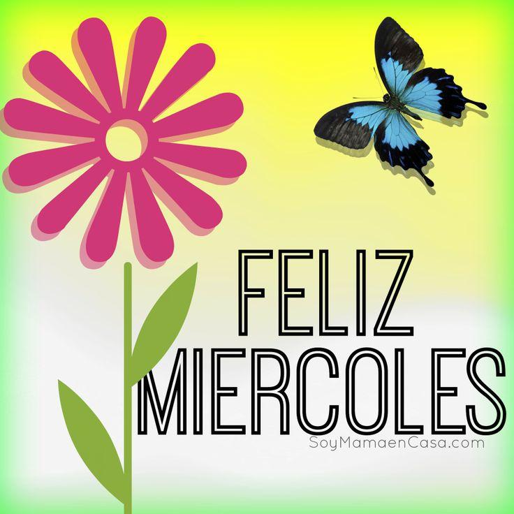#feliz #Miercoles #saludos  www.soymamaencasa.com