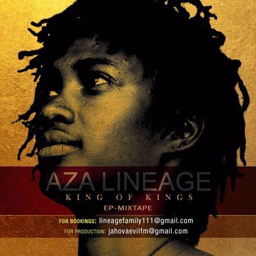 Aza Lineage - King Of Kings EP-Mixtape  #AzaLineage #AzaLineage #BillionVoicesProductions #dubfiles #JahOvaEvil #KingOfKings #MoreLifeProductions #NattyMegs #NuErra #PaoloBaldini #TheLineageFamily