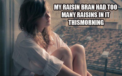 Too many raisins - First World Problems