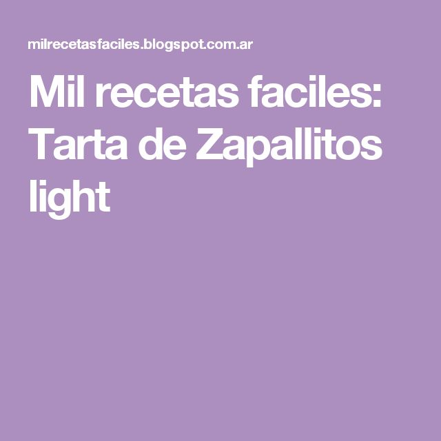 Mil recetas faciles: Tarta de Zapallitos light