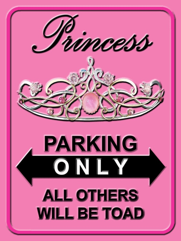 Pink Princess Parking Only  Visit & Like our Facebook page: https://www.facebook.com/pages/Rustic-Farmhouse-Decor