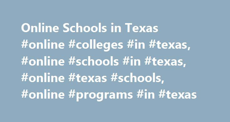 Online Schools in Texas #online #colleges #in #texas, #online #schools #in #texas, #online #texas #schools, #online #programs #in #texas http://papua-new-guinea.nef2.com/online-schools-in-texas-online-colleges-in-texas-online-schools-in-texas-online-texas-schools-online-programs-in-texas/  # Online Colleges in Texas College Navigator, National Center for Education Statistics, accessed August 26, 2016, http://nces.ed.gov/collegenavigator/ QuickFacts, U.S. Census Bureau, accessed August 26…