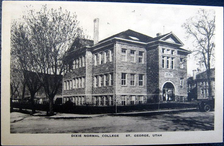 ST. GEORGE Utah ~ 1900's DIXIE NORMAL COLLEGE