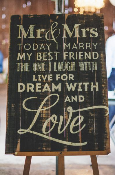 "Wedding sign idea - ""Today I marry my best friend, the one I laugh with, live for, dream with, and love"" {Katie Gutman Design & Photography}"