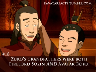 Avatar Fact #18 :0 ( actually, only azula had the avatar and the fire lord as grandfathers. Zuko only had the avatar as a grandfather. For people who don't understand read the avatar comics.)