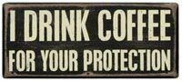 Box Sign - I Drink Coffee