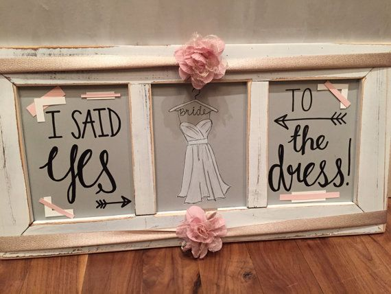 Yes to the Dress Sign Wedding Dress Shopping by CreationsUP2PARR