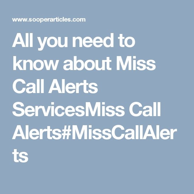All you need to know about Miss Call Alerts ServicesMiss Call Alerts#MissCallAlerts