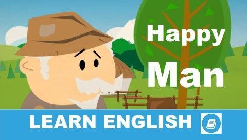 Rövid történet angolul. Happy Man. Szint: alapfokú - középhaladó. Nyelvtanulók számára adaptált változat. A szöveget egyszerre olvashatod és hallgathatod meg.