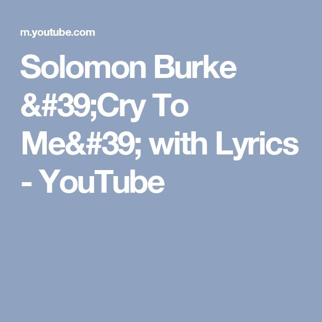 Solomon Burke 'Cry To Me' with Lyrics - YouTube