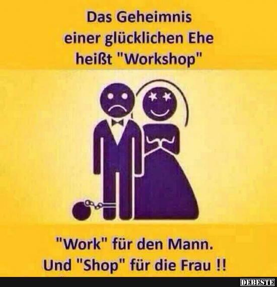 Das Geheimnis einer glücklichen Ehe heißt 'Workshop'..