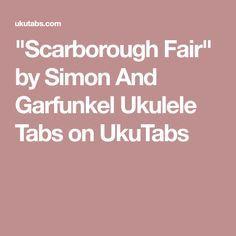 """Scarborough Fair"" by Simon And Garfunkel Ukulele Tabs on UkuTabs"