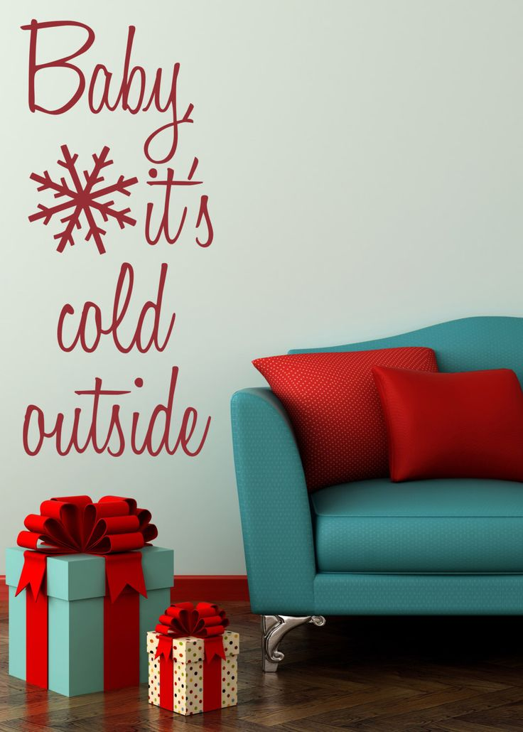 Baby, It's Cold Outside - Winter Home Decor - Christmas Party Decor - Christmas Decal - Modern - Party Wall Decal - Gift Ideas - Holidays by Twelve9Printing on Etsy https://www.etsy.com/listing/203354828/baby-its-cold-outside-winter-home-decor
