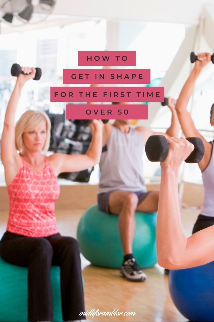10 Tips To Finally Get In Shape After 50 Get In Shape Fun Workouts Exercise