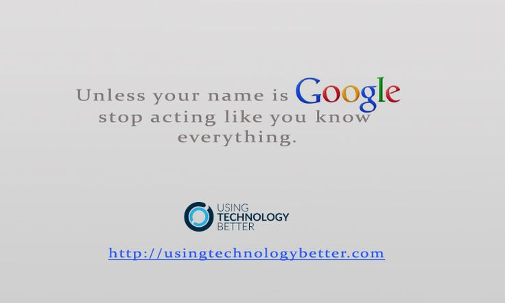 Does #Google know everything? #quote #edtech #GAFE #assieEd #usetechbetter