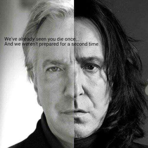 Alan Rickman died. Snape died. I never wanted Snape to die, he's the best character ever created, and I miss him. But then the real him dies, and with those two deaths, one being of the actor and the other being his best accomplishment, it just killed me. I died inside. 1946-Always