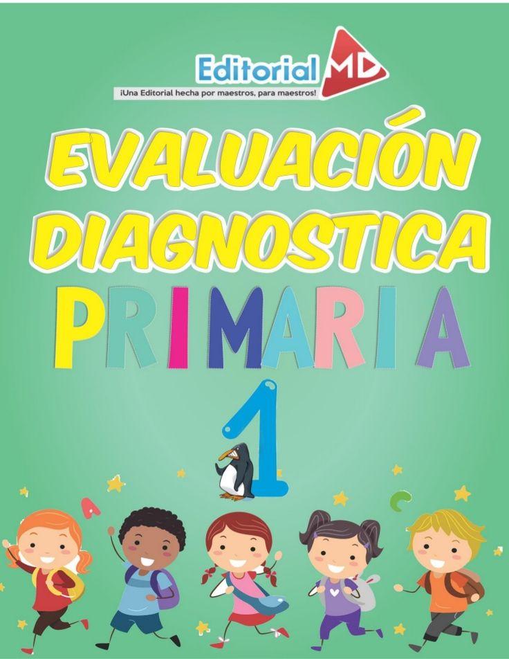 Evaluacion Diagnostica Primero de Primaria Evaluación Diagnóstica 1 Grado de Primaria recurso que puedes utilizar al iniciar tu ciclo escolar, con lo cual obte…