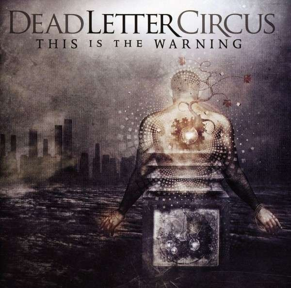 Dead Letter Circus - This Is The Warning