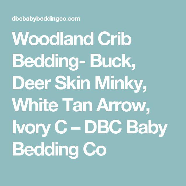 Woodland Crib Bedding- Buck, Deer Skin Minky, White Tan Arrow, Ivory C – DBC Baby Bedding Co