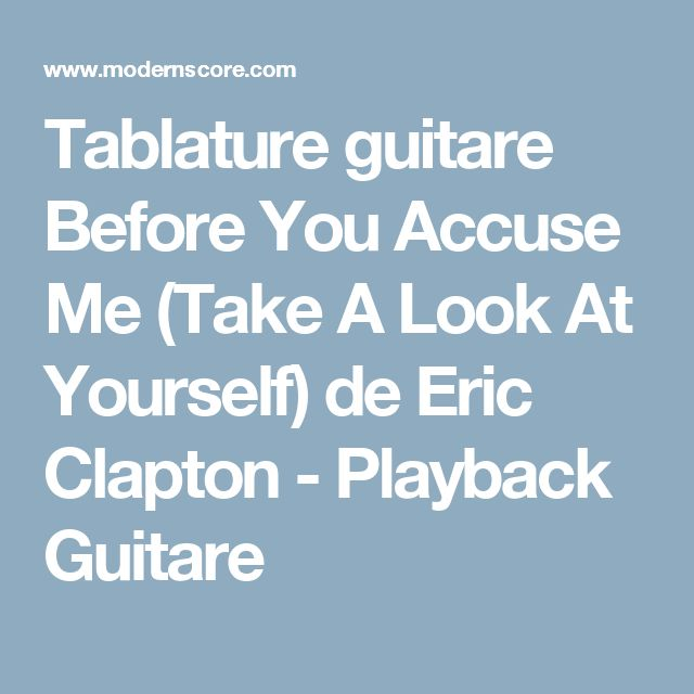 Tablature guitare Before You Accuse Me (Take A Look At Yourself) de Eric Clapton - Playback Guitare