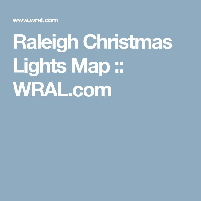 Raleigh Christmas Lights Map :: WRAL.com