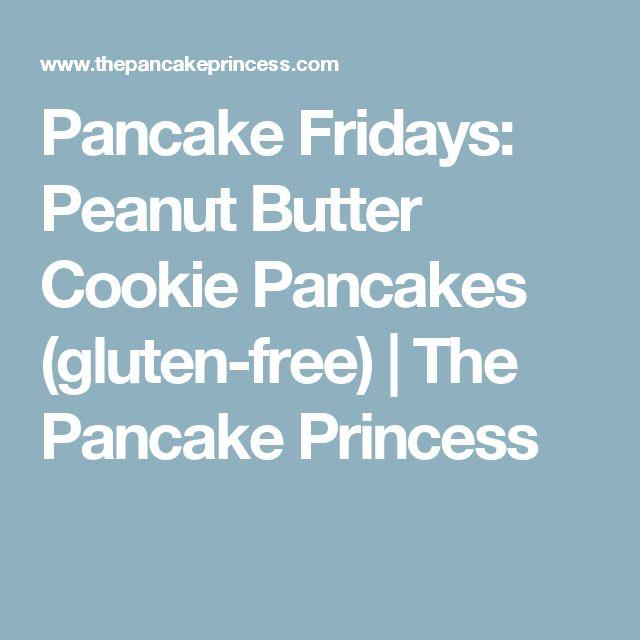 Pancake Fridays: Peanut Butter Cookie Pancakes (gluten-free) | The Pancake Princess