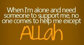 If you Have ALLAH  You have all you need