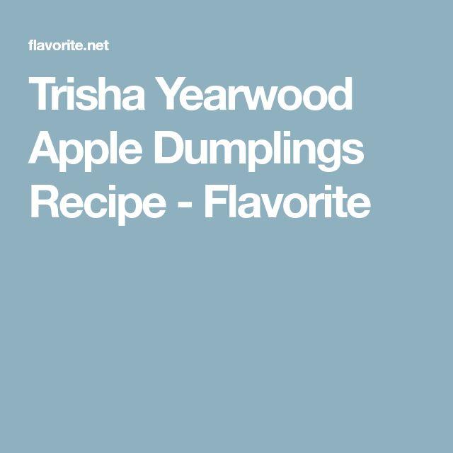 Trisha Yearwood Apple Dumplings Recipe - Flavorite