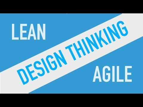 Lean Vs Agile Vs Design Thinking Youtube Design Thinking Agile Agile Software Development