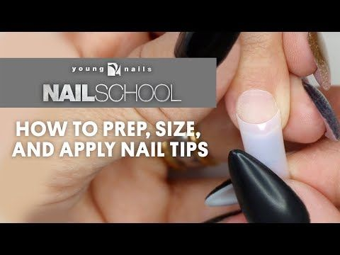 Yn Nail School How To Prep Size And Apply Nail Tips Youtube Acrylic Nail Courses School Nails Nail Courses
