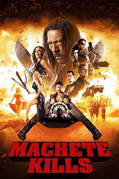 Machete Kills Full Movie 720p Hd Free Download Hd Movies