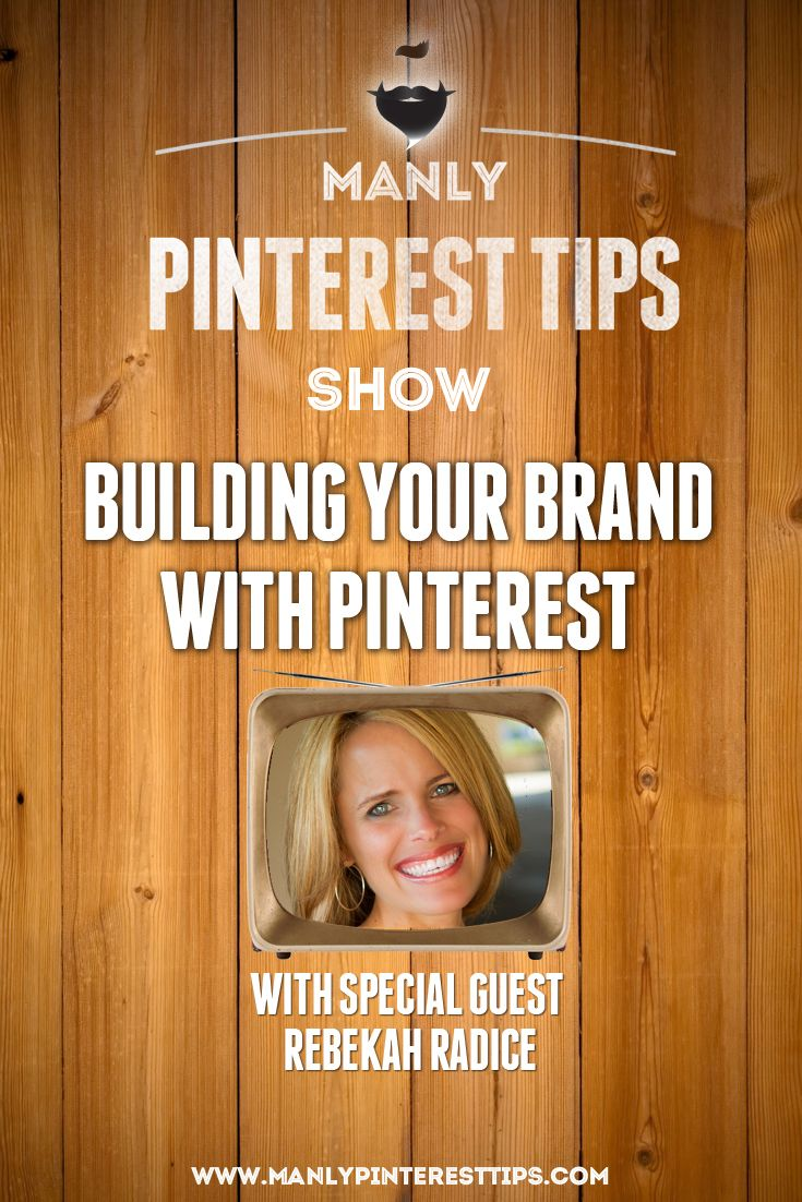Join us for this episode as we talk to @rebekahradice about Building Your Brand With Pinterest [VIDEO] #ManlyPinterestTips
