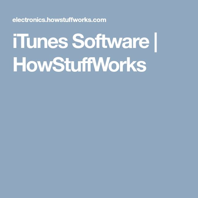 iTunes Software | HowStuffWorks