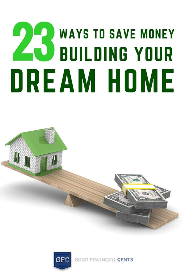 23 ways to save money building your dream home good for Best ways to save money when building a house