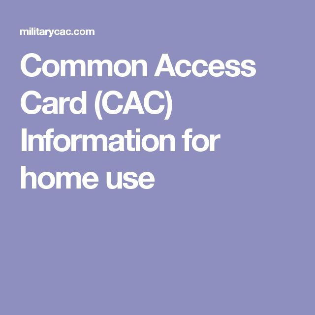 Common Access Card (CAC) Information for home use