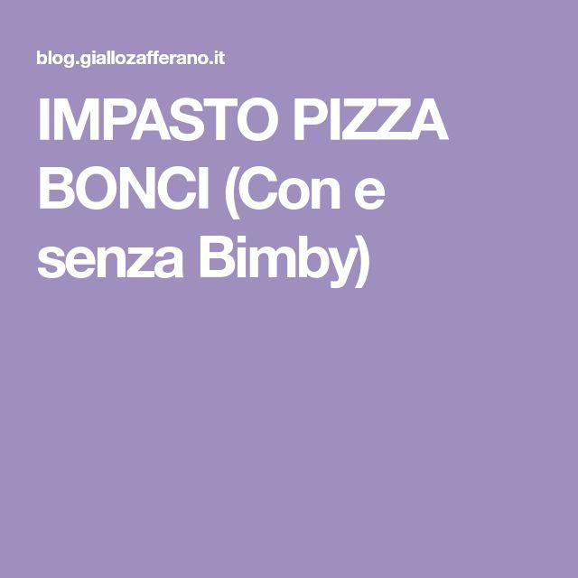 IMPASTO PIZZA BONCI (Con e senza Bimby)