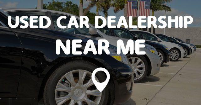 used dealerships near me new used car dealership near me points near